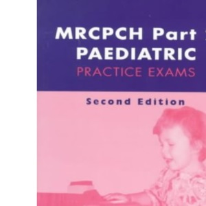 MRCPCH Part 2 Paediatric Practice Exams