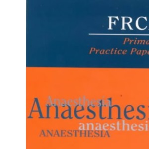 FRCA Primary Practice Papers