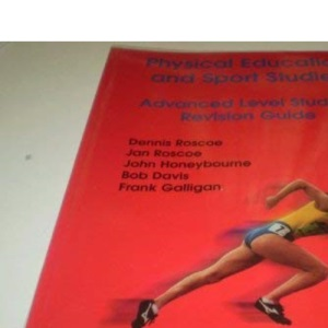 Physical Education and Sport Studies: Advanced Level Student Revision Guide