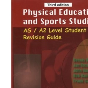 Physical Education and Sport Studies: Advanced Level (AS/A2) Student Revision Guide