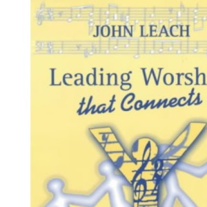 Leading Worship That Connects