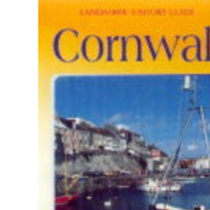 Cornwall and the Isles of Scilly (Landmark Visitor Guide)