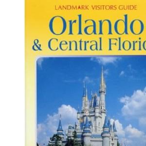 Orlando and Central Florida (Landmark Visitor Guide)