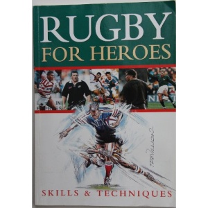 Rugby for Heroes: Skills and Techniques