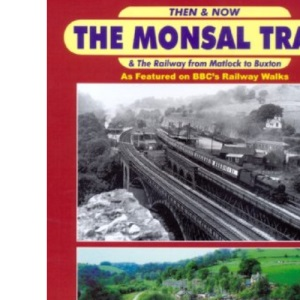 Monsal Trail Then and Now