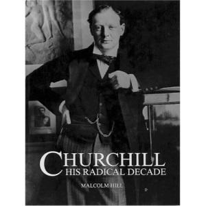 Churchill: The Radical Decade, 1901-11