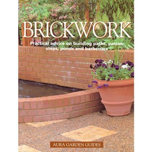 BRICKWORK.PIACTICAL ADVICE ON BUILDING PATHS,PATIOS.STEPS,PONDS. AND BARBECUES.