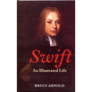 Swift: An Illustrated Life 1667-1745
