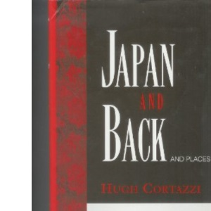Japan and Back: And Places Elsewhere (Memoir)
