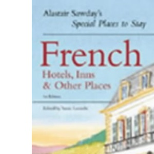 Special Places to Stay: French Hotels, Inns & Other Places