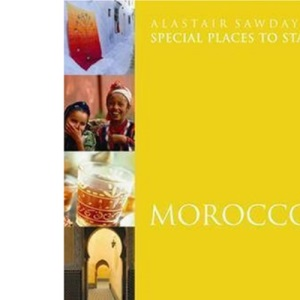 Morocco (Alastair Sawday's Special Places to Stay)