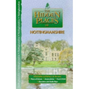 The Hidden Places of Nottinghamshire (Hidden Places Travel Guides)