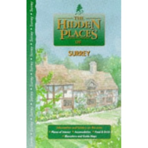 The Hidden Places of Surrey (Hidden Places Travel Guides)
