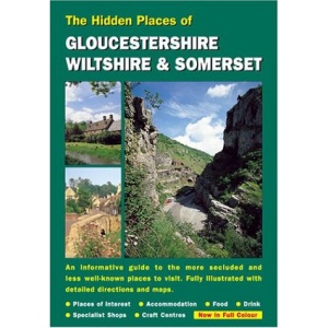 The Hidden Places of Gloucestershire, Wiltshire and Somerset (Hidden Places Travel Guides)