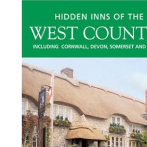 The Hidden Inns of the West Country Including Cornwall, Devon, Somerset and Dorset