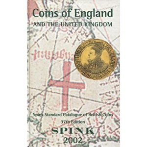 Spink's Standard Catalogue of British Coins 2002: Coins of England