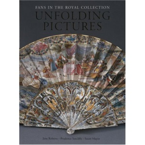 Unfolding Pictures: Fans in the Royal Collection