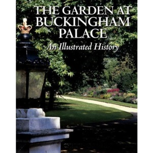 The Garden at Buckingham Palace: An Illustrated History