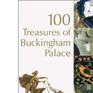 100 Treasures of Buckingham Palace