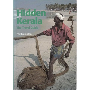 Hidden Kerala: The Travel Guide