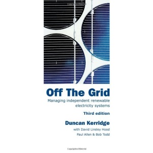 Off the Grid: Managing Independent Renewable Electricity Systems: Home Power from Renewable Energy