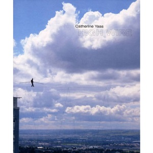 Catherine Yass: High Wire