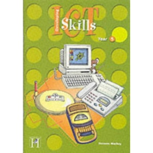 Developing ICT Skills. Year 5 (Information & Communication Technology)