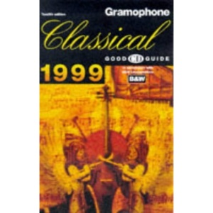 Gramophone Classical Good CD Guide 1999