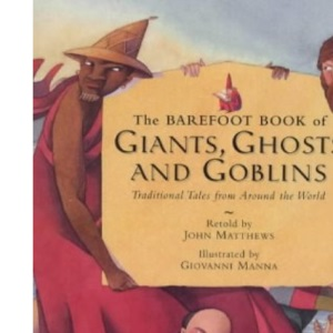 The Barefoot Book of Giants, Ghosts and Goblins (Barefoot Collections)
