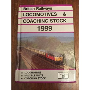 The Complete Guide to All Locomotives and Coaching Stock Vehicles Which Run on Britain's Mainline Railways (British Railways Locomotives and Coaching Stock)
