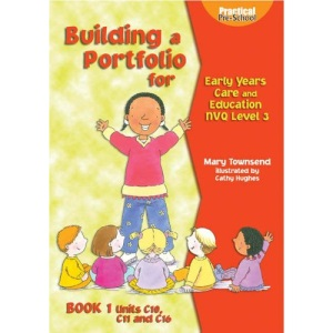 Building a Portfolio for Early Years Care and Education: S/NVQ Level 3 Bk. 1 (Practical pre-school)