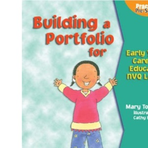 Building a Portfolio for Early Years Care and Education: S/NVQ Level 3 Bk. 2 (Practical pre-school)