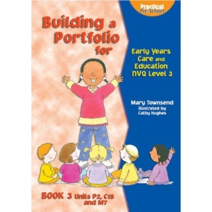 Building a Portfolio for Early Years Care and Education: S/NVQ Level 3 Bk. 3 (Practical pre-school)