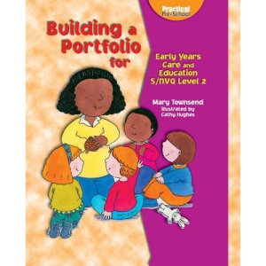 Building a Portfolio for Early Years Care and Education: NVQ Level 2