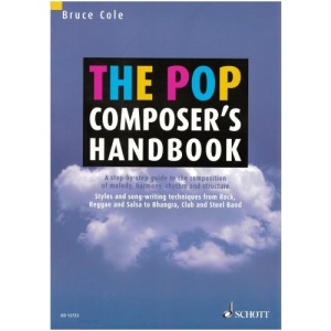 The Pop Composer's Handbook: A Step-by-step Guide to the Composition of Melody, Harmony, Rhythm and Structure