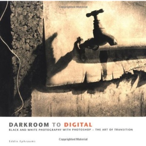 Darkroom To Digital: Photoshop for Black and White Photography