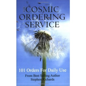The Cosmic Ordering Service: 101 Orders for Daily Use