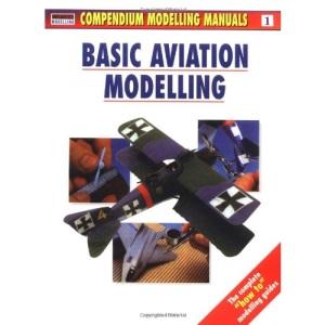 Basic Aviation Modelling: 1 (Compendium modelling manuals)