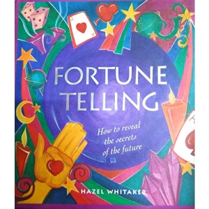 Fortune Telling: How to Reveal the Secrets