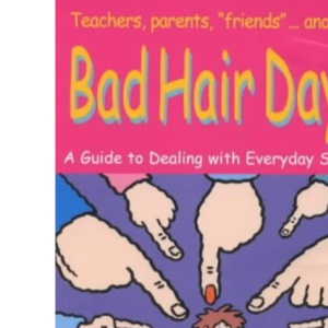 Bad Hair Day?: A Guide to Dealing with Everyday Stress
