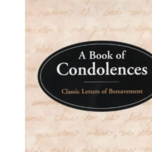 Book of Condolences: Classic Letters of Bereavement