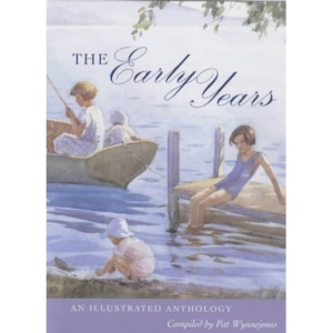 The Early Years: An Illustrated Anthology