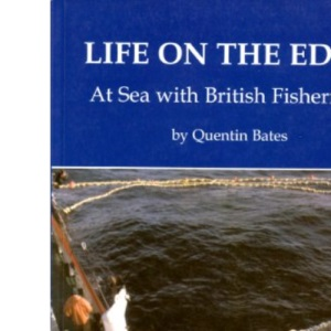 Life on the Edge: At Sea with British Fishermen