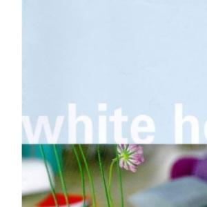 White Hot: Cool Colours for Modern Living