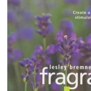 Fragrant Herb Garden: Create a Sanctuary to Stimulate the Senses