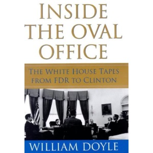 Inside the Oval Office: The Whitehouse Tapes from FDR to Clinton