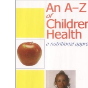 An A-Z of Child Health: A Nutritional Approach