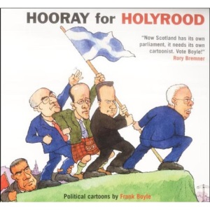 Hooray for Holyrood: Political Cartoons