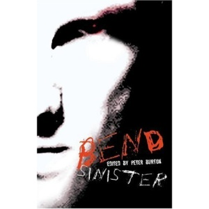 Bend Sinister: The Gay Times Book of Disturbing Stories (Gay Times Books)