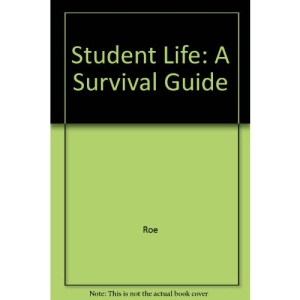 Student Life: A Survival Guide